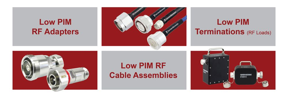 Low PIM Cable Assemblies, RF Adapters and RF Loads from Fairview Microwave